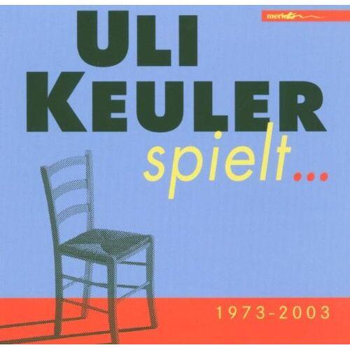 Uli Keuler - Uli Keuler Spielt 1973-2003 - Preis vom 13.05.2021 04:51:36 h