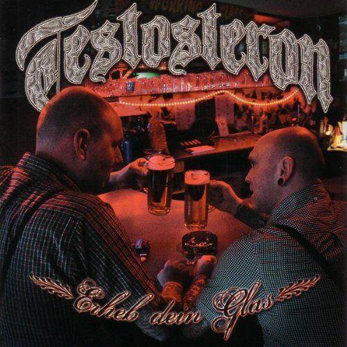 Testosteron - Erheb Dein Glas - Preis vom 05.09.2020 04:49:05 h