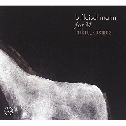 B.Fleischmann - For M/Mikro Kosmos - Preis vom 13.05.2021 04:51:36 h