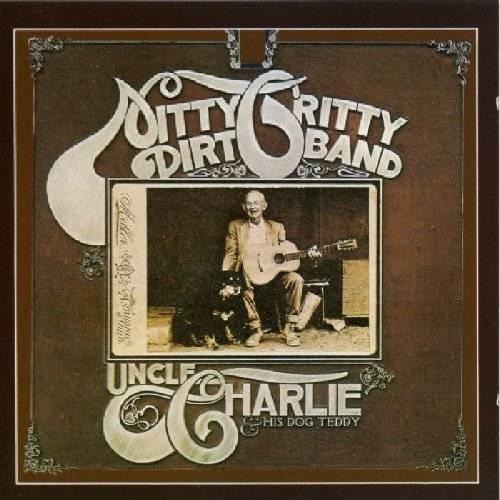 Nitty Gritty Dirt Band - Uncle Charlie and His Dog Teddy - Preis vom 20.10.2020 04:55:35 h