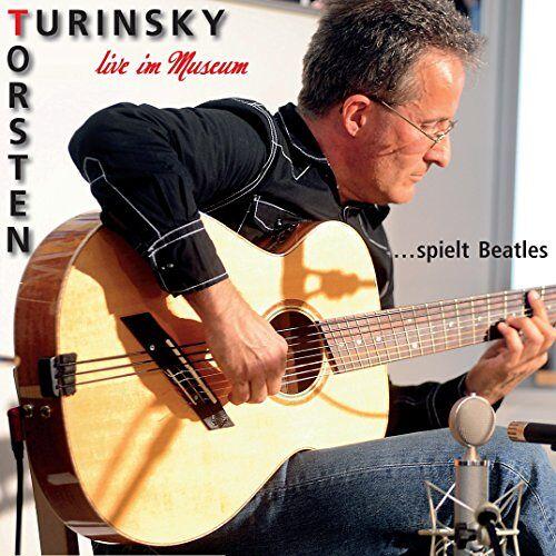 Torsten Turinsky - Live im Museum, Torsten Turinsky spielt Beatles - Preis vom 22.04.2021 04:50:21 h