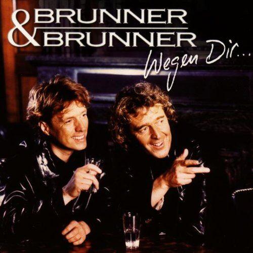 Brunner & Brunner - Wegen Dir - Preis vom 18.09.2019 05:33:40 h