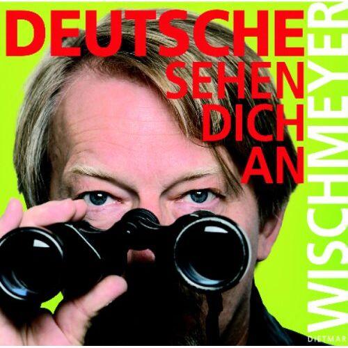 Dietmar Wischmeyer - Deutsche Sehen Dich An - Preis vom 17.10.2020 04:55:46 h