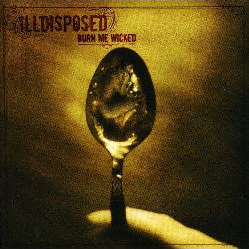 Illdisposed - Burn Me Wicked (+Bonus) - Preis vom 13.04.2021 04:49:48 h