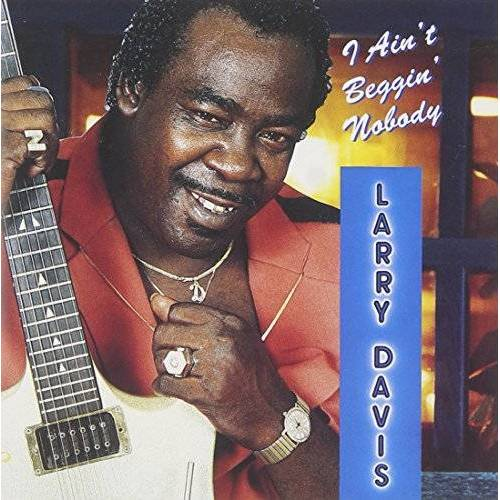 Larry Davis - I Ain't Beggin Nobody - Preis vom 15.04.2021 04:51:42 h
