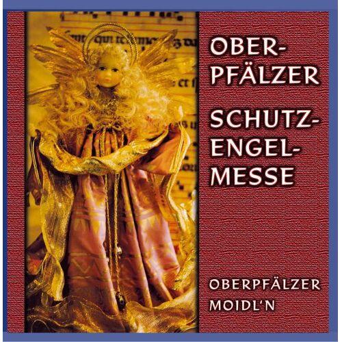 Oberpfälzer Moidl'n - Oberpfälzer Schutzengelmesse - Preis vom 03.05.2021 04:57:00 h