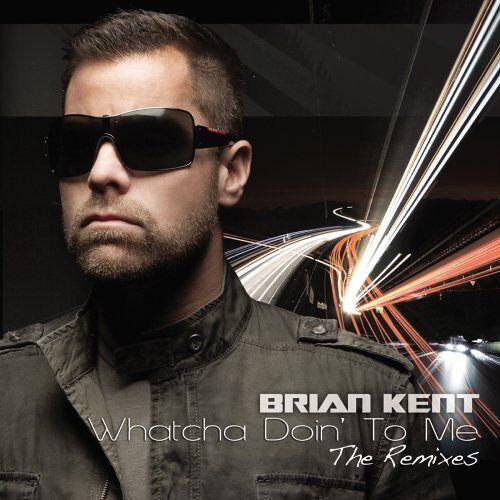 Brian Kent - Whatcha Doin'to Me-the Remixes - Preis vom 18.10.2020 04:52:00 h