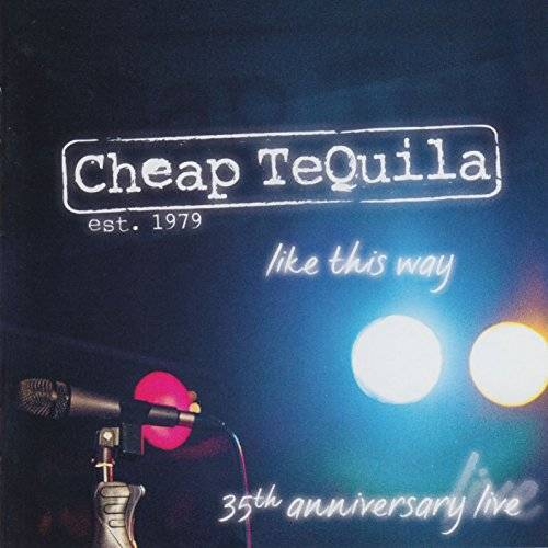 Cheap Tequila - 35th Anniversary-Like This Way - Preis vom 11.04.2021 04:47:53 h
