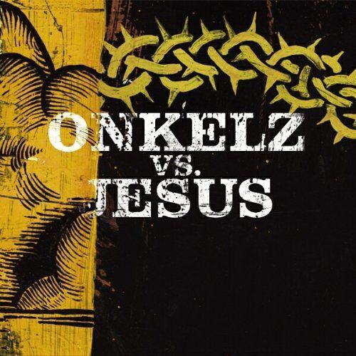 Böhse Onkelz - Onkelz vs. Jesus - Preis vom 26.02.2021 06:01:53 h