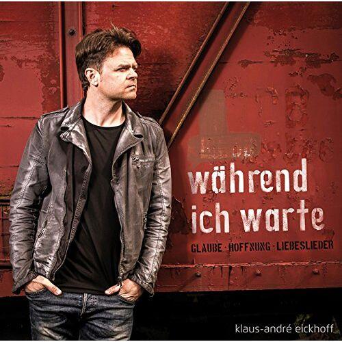Klaus-André Eickhoff - Während ich warte - Preis vom 13.05.2021 04:51:36 h