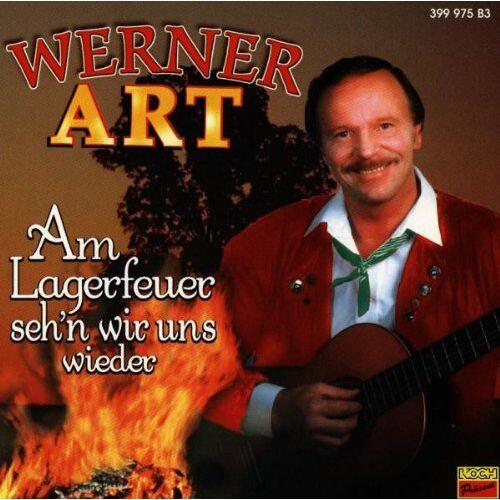 Werner Art - Am Lagerfeuer Seh'n Wir Uns Wi - Preis vom 12.05.2021 04:50:50 h