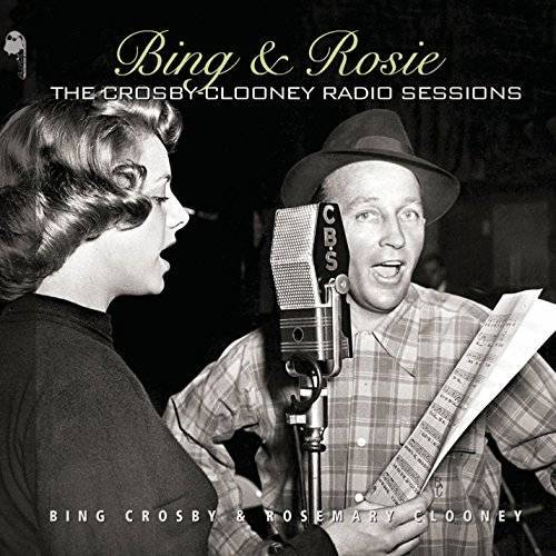 Bing Crosby - Bing & Rosie: The Crosby-Clooney Radio Sessions - Preis vom 13.05.2021 04:51:36 h