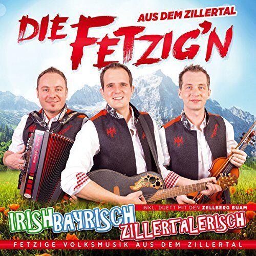 Die Fetzig'n aus dem Zillertal - Irish, Bayrisch, Zillertalerisch; Fetzige Volksmusik aus dem Zillertal - Preis vom 22.02.2021 05:57:04 h