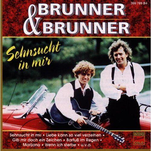 Brunner & Brunner - Sehnsucht in Mir - Preis vom 17.02.2020 06:01:42 h