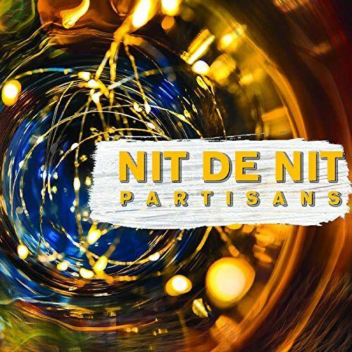 Partisans - Nit de Nit - Preis vom 10.05.2021 04:48:42 h