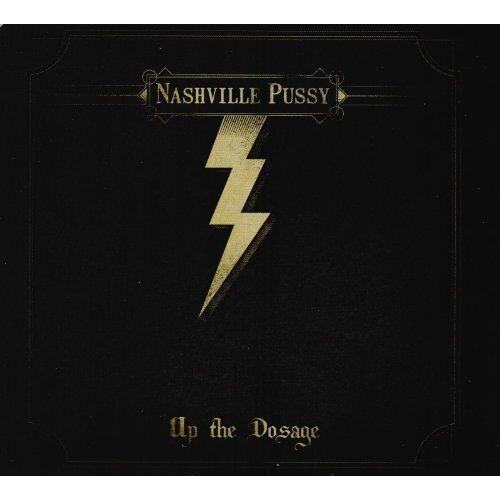 Nashville Pussy - Up the Dosage - Preis vom 20.10.2020 04:55:35 h