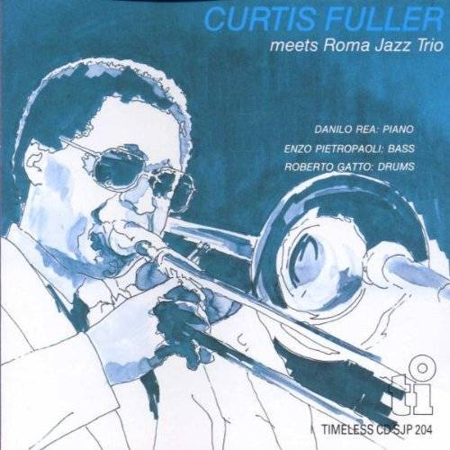 Curtis Fuller, Roma Jazz Trio - Curtis Fuller Meets Roma Jazz Trio - Preis vom 24.02.2021 06:00:20 h