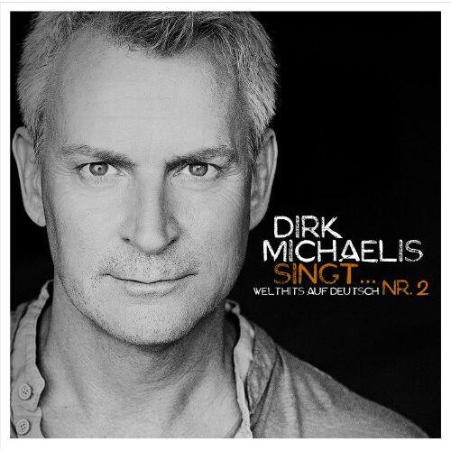 Dirk Michaelis - Dirk Michaelis singt...Nr.2 (Welthits auf Deutsch) - Preis vom 25.02.2021 06:08:03 h