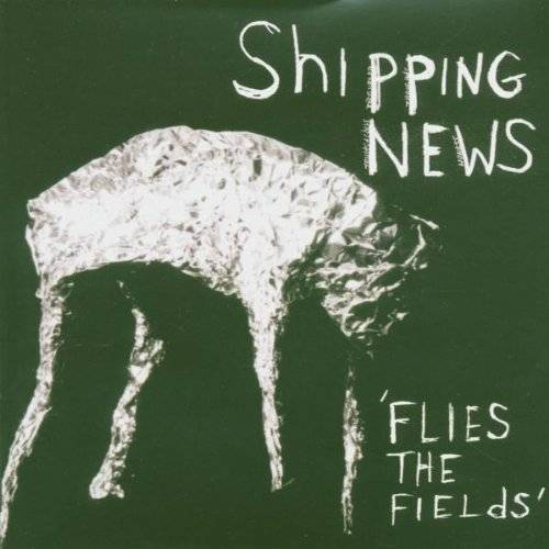 the Shipping News - Flies the Fields - Preis vom 20.10.2020 04:55:35 h