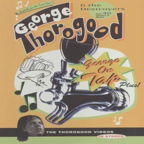 George Thorogood - On Tap, Plus! - Preis vom 12.04.2021 04:50:28 h