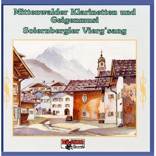 Various - Mittenwalder Klarinetten und Geigenmusi und Soiernbergler Viergsang - Preis vom 21.10.2020 04:49:09 h