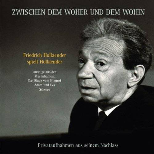 Friedrich Hollaender - Zwischen dem Woher und Wohin - Preis vom 25.05.2020 05:02:06 h