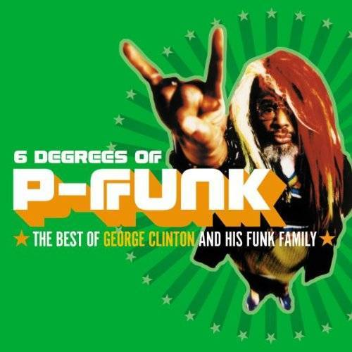 George Clinton - 6 Degrees Of P-Funk - The Best Of George Clinton - Preis vom 22.04.2021 04:50:21 h