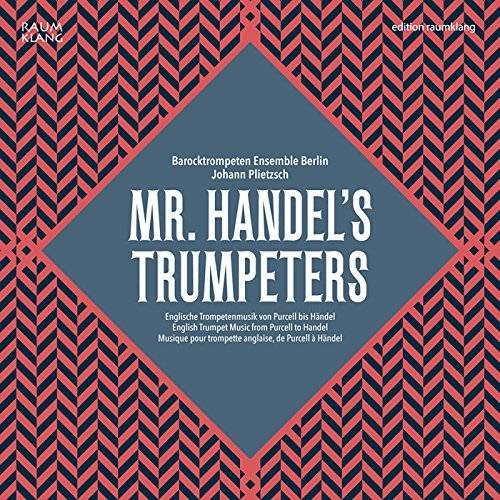 Barocktrompetenensemble Berlin - Mr. Handel's Trumpeters (Englische Trompetenmusik von Purcell bis Händel) - Preis vom 20.04.2021 04:49:58 h
