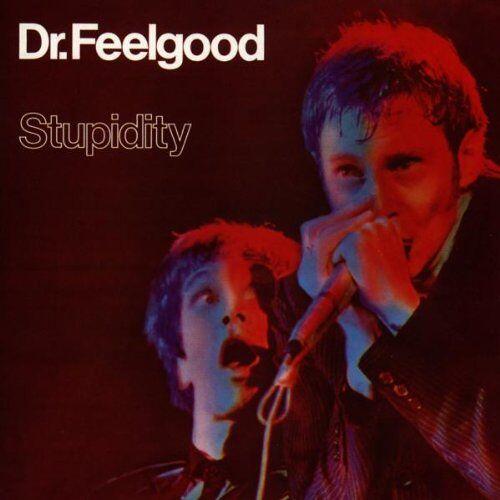 Dr.Feelgood - Stupidity - Preis vom 22.10.2020 04:52:23 h