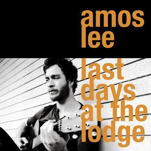 Amos Lee - Last Days at the Lodge - Preis vom 15.04.2021 04:51:42 h