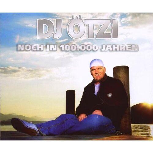 DJ Ötzi - Noch in 100.000 Jahren (Premiumsingle) - Preis vom 05.09.2020 04:49:05 h