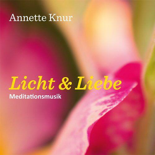 Annette Knur - Meditationsmusik LICHT & LIEBE - Preis vom 10.04.2021 04:53:14 h