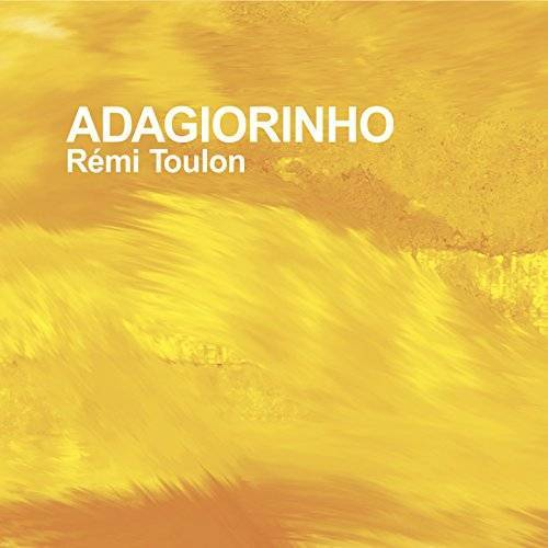 Rémi Toulon - Remi Toulon - Adagiorinho - Preis vom 19.01.2021 06:03:31 h
