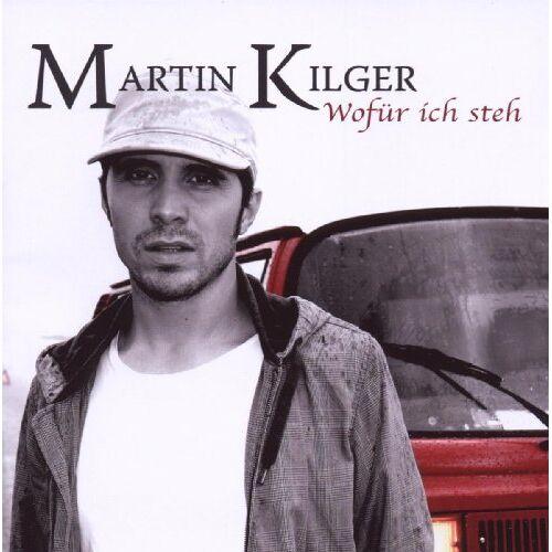 Martin Kilger - Wofür Ich Steh - Preis vom 13.04.2021 04:49:48 h