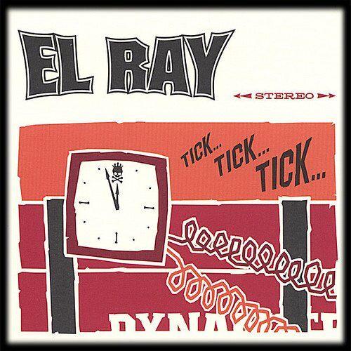 El Ray - Tick...Tick...Tick - Preis vom 08.04.2021 04:50:19 h