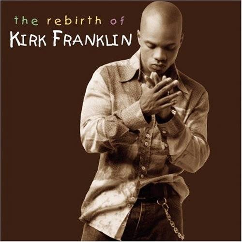 Kirk Franklin - Rebirth of Kirk Franklin - Preis vom 13.05.2021 04:51:36 h