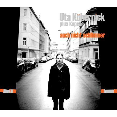 Uta Köbernick - Auch Nicht Schlimmer - Preis vom 08.04.2021 04:50:19 h