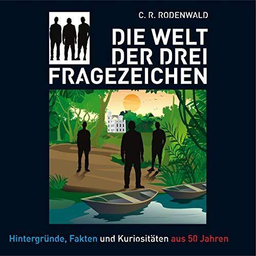 C. R. Rodenwald - Die Welt der Drei Fragezeichen - Preis vom 23.10.2020 04:53:05 h