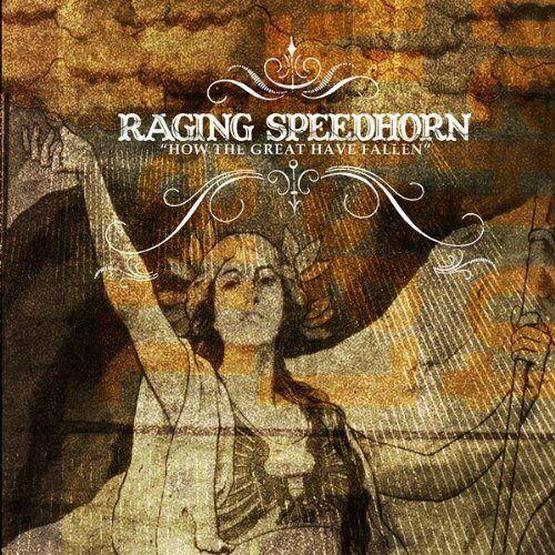 Raging Speedhorn - How the Great Have Fallen - Preis vom 15.04.2021 04:51:42 h