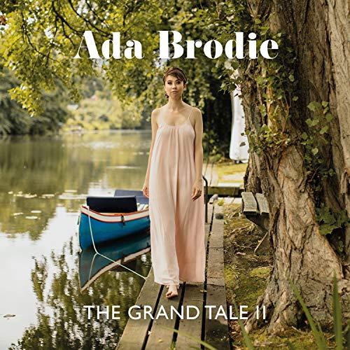 Ada Brodie - The Grand Tale II - Preis vom 05.09.2020 04:49:05 h