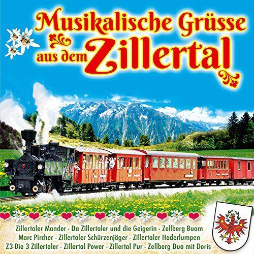 Various - Musikalische Grüße aus dem Zillertal; Zillertaler Mander; Zillertal Power; Da Zillertaler und die Geigerin; Zellberg Duo mit Doris; Hamberg Duo; ZIM; Zillertaler Musikanten; Z 3 die drei Zillertaler; Zellberg Buam, Marc Pircher; Zillertaler Hade