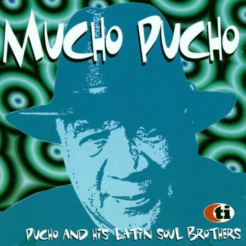Pucho & His Latin Soul Brothers - Mucho Pucho - Preis vom 04.10.2020 04:46:22 h