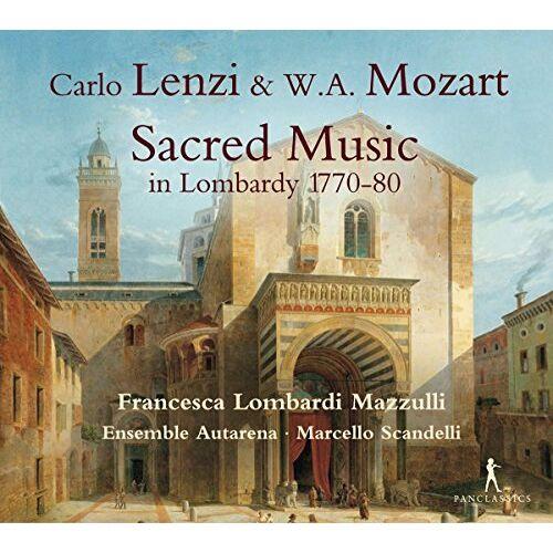Francesca Lombardi Mazzulli - Lenzi/Mozart: Geistliche Musik in der Lombardei 1770-80 - Sacred Music in Lombardy 1770-80 - Preis vom 07.05.2021 04:52:30 h