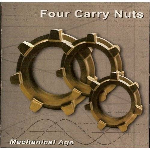 Four Cary Nuts - Mechanical Age - Preis vom 20.10.2020 04:55:35 h