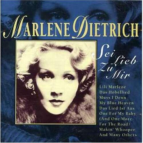 Marlene Dietrich - Sei Lieb zu Mir : Lili Marlene, das Hobellied, Mus - Preis vom 21.01.2020 05:59:58 h