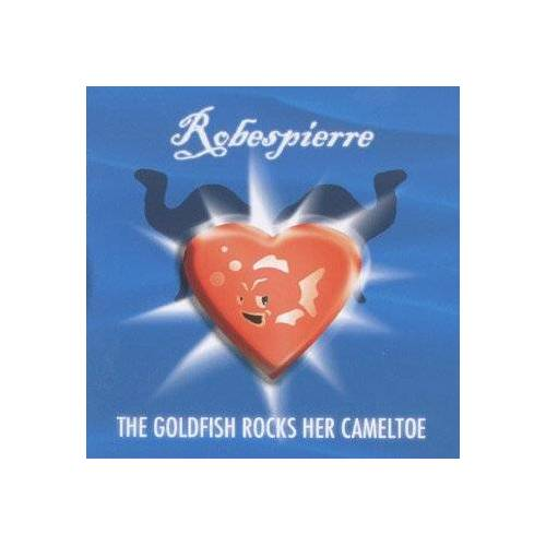 Robespierre & Band - The Goldfish Rocks Her Cameltoe - Preis vom 20.10.2020 04:55:35 h