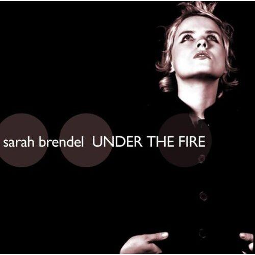 Sarah Brendel - Under the Fire - Preis vom 15.05.2021 04:43:31 h