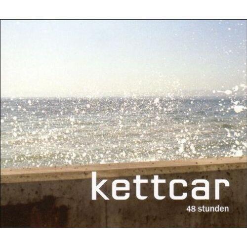 Kettcar - 48 Stunden - Preis vom 07.03.2021 06:00:26 h