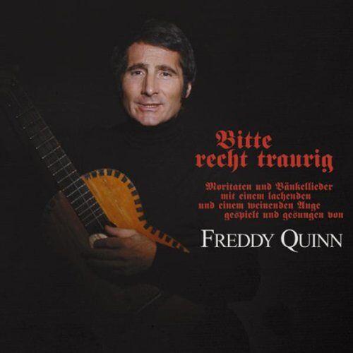 Freddy Quinn - Bitte Recht Traurig - Preis vom 27.02.2021 06:04:24 h