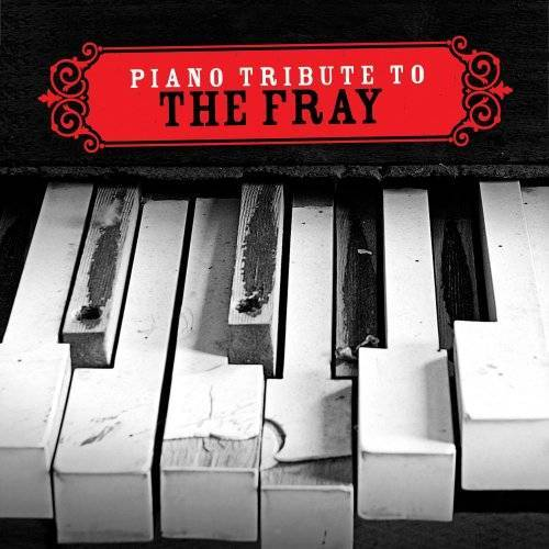 Tribute to the Fray - Piano Tribute to the Fray - Preis vom 21.11.2019 05:59:20 h